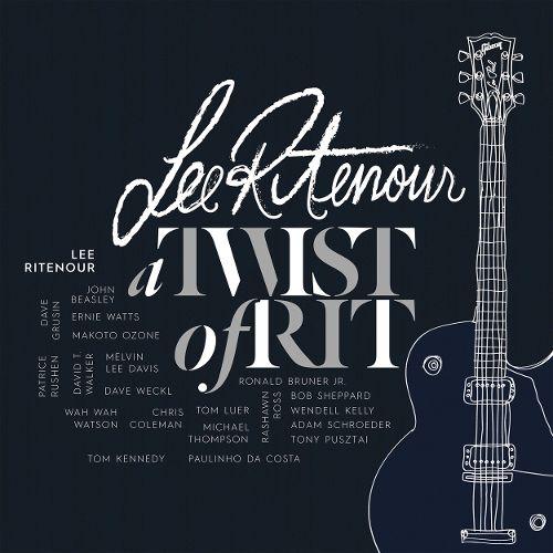 Lee Ritenour - A twist of Rit (2015)
